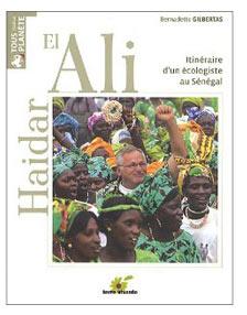 Haidar El Ali, Itinéraire d'un écologiste au Sénégale par Bernadette Gilbertas. Terre Vivante.