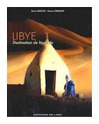 Libye, terre de légendes. Editions de Lodi, 2007